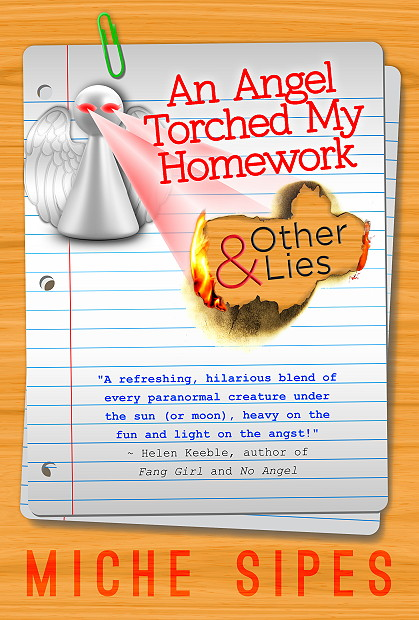 An_Angel_Torched_My_Homework_and_Other_Lies